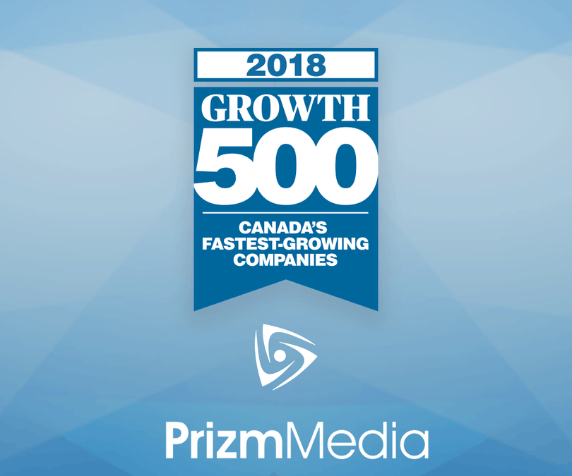 Prizm Media listed in 2018 Growth 500